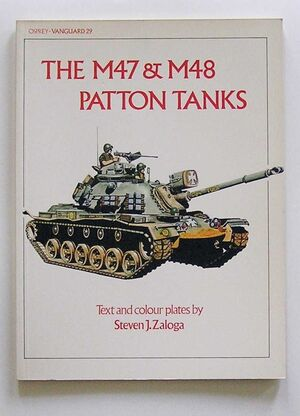 VANGUARD 29 - THE M-47 & M-48 PATTON TANKS (VANGUARD SER., NO. 29)