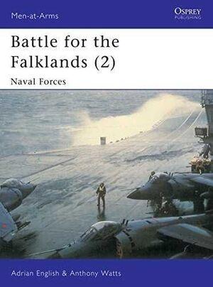 BATTLE FOR THE FALKLANDS (2) : NAVAL FORCES (MEN-AT-ARMS SERIES, 134)