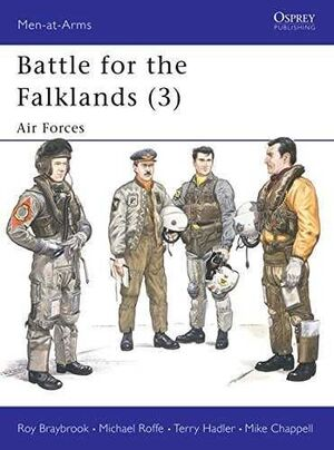 BATTLE FOR THE FALKLANDS (3) : AIR FORCES (MEN-AT-ARMS SERIES, 135)