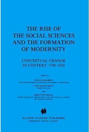 RISE OF THE SOCIAL SCIENCES AND THE FORMATION OF MODERNITY: CONCE