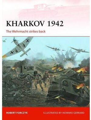 KHARKOV 1942- THE WEHRMACHT STRIKES BACK