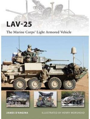 LAV-25 : THE MARINE CORPS' LIGHT ARMORED VEHICLE