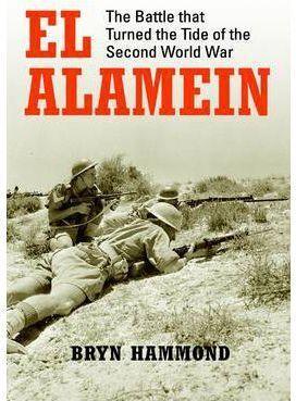 EL ALAMEIN THE BATTLE TAHT TURNED THE TIDE OF WORLS WAR II