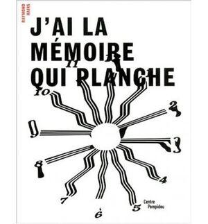 J'AI LA MEMOIRE QUI PLANCHE / RAYMOND HAINS : LA TENTATIVE - POMPIDOU 27 JUIN -