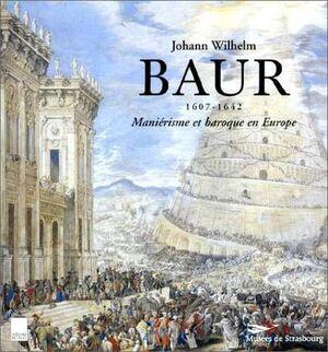 BAUR 1607-1642 MANIERISME ET BARROQUE EN EUROPE