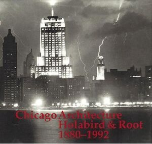 HOLABIRD AND ROOT 1880 - 1992   CHICAGO ARCHITECTURE.