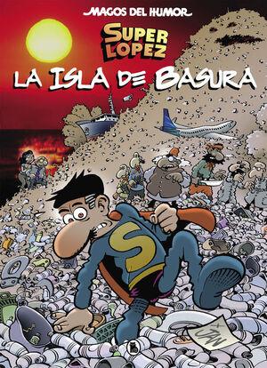 SUPERLóPEZ. LA ISLA DE BASURA