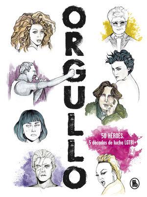 ORGULLO. 50 HEROES, 5 DECADAS DE LUCHA