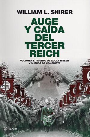 AUGE Y CAÍDA DEL TERCER REICH, VOLUMEN I