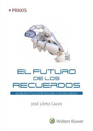 EL FUTURO DE LOS RECUERDOS