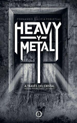 HEAVY Y METAL. A TRAVES DEL CRISTAL
