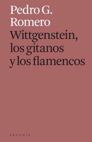 WITTGENSTEIN LOS GITANOS Y LOS FLAMENCOS