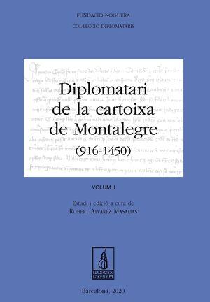 DIPLOMATARI DE LA CARTOIXA DE MONTALEGRE (916 - 1540). VOLUM II