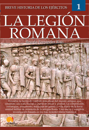 BREVE HISTORIA DE LOS EJÉRCITOS: LEGIÓN ROMANA