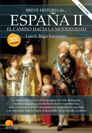 BREVE HISTORIA DE ESPAñA II: EL CAMINO HACIA LA MODERNIDAD