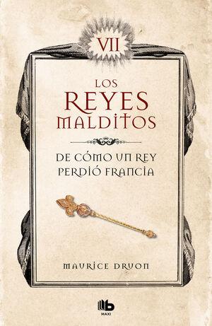 DE COMO UN REY PERDIO FRANCIA. LOS REYES MALDITOS 7