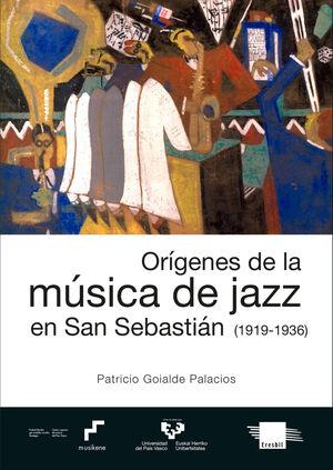 ORÍGENES DE LA MÚSICA DE JAZZ EN SAN SEBASTIÁN (1919-1936)