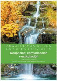 ARQUEOLOGIA DE LOS PAISAJES FLUVIALES
