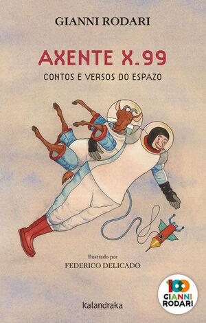 AXENTE X 99 CONTOS E VERSOS DO ESPAZO GALLEGO