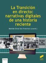 LA TRANSICIÓN EN DIRECTO: NARRATIVAS DIGITALES DE UNA HISTORIA RECIENTE