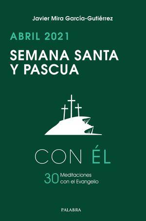 SEMANA SANTA- PASCUA 2021, CON EL
