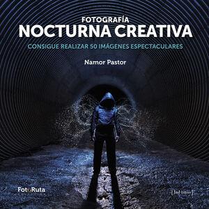 FOTOGRAFÍA NOCTURNA CREATIVA