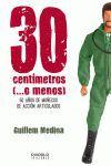 30 CENTÍMETROS (-- O MENOS)
