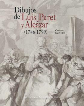 DIBUJOS DE LUIS PARET Y ALCáZAR (1746-1799)