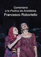 COMENTARIO A LA POéTICA DE ARISTóTELES FRANCESCO ROBORTELLO