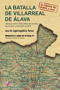 LA BATALLA DE VILLARREAL DE ÁLAVA. OFENSIVA SOBRE VITORIA-MIRANDA DE EBRO. NOVIE