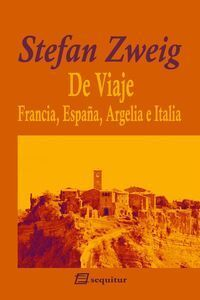 DE VIAJE II - FRANCIA, ESPAÑA, ARGELIA E ITALIA 4ªED