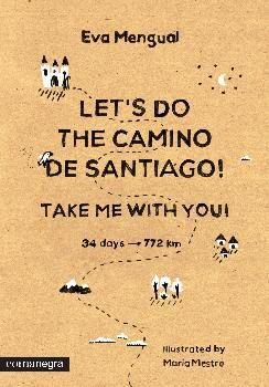 LET'S DO THE CAMINO DE SANTIAGO! TAKE ME WITH YOU!