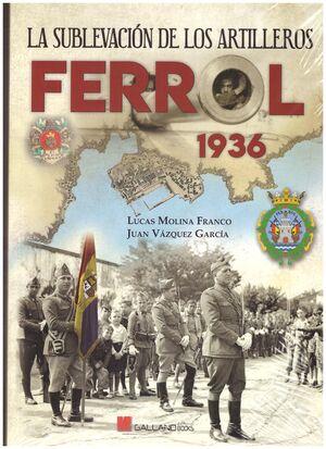LA SUBLEVACIÓN DE LOS ARTILLEROS. FERROL 1936
