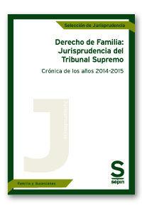 DERECHO DE FAMILIA JURISPRUDENCIA DEL TRIBUNAL SUPREMO CRONICA DE