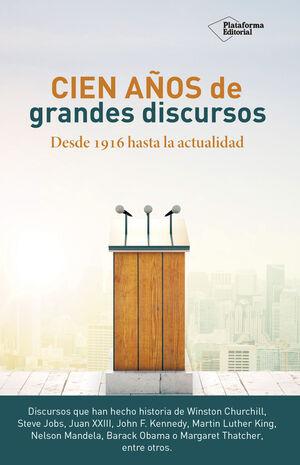 CIEN AÑOS DE GRANDES DISCURSOS