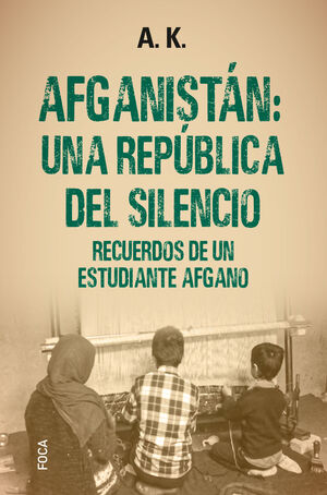 AFGANISTAN UNA REPUBLICA DEL SILENCIO