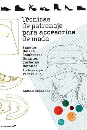 TéCNICAS DE PATRONAJE PARA ACCESORIOS DE MODA - ZAPATOS, BOLSOS,