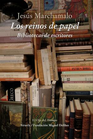 REINOS DE PAPEL, LOS - BIBLIOTECAS DE ESCRITORES