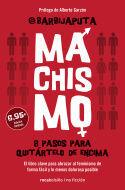 MACHISMO. 8 PASOS PARA QUITARTELO DE ENCIMA. ED. LIMITADA