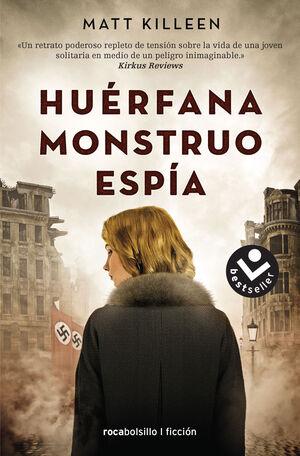 HUéRFANA, MONSTRUO, ESPíA