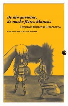 DE DíA GAVIOTAS, DE NOCHE FLORES BLANCAS