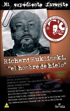 RICHARD KUKLINSKY. EL HOMBRE DE HIELO