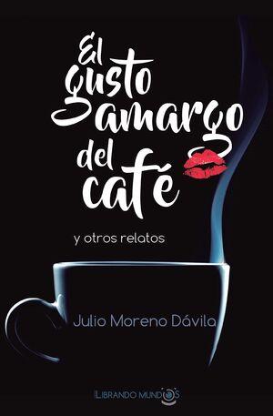 GUSTO AMARGO DEL CAFE, EL