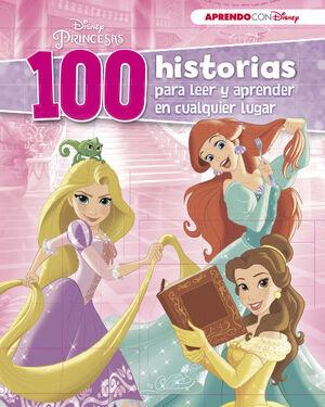 100 HISTORIAS DE PRINCESAS PARA LEER Y APRENDER EN CUALQUIER LUGA