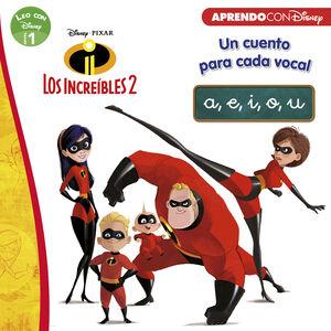 LOS INCREIBLES 2. UN CUENTO PARA CADA VOCAL: A, E, I, O, U