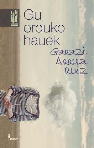 GU ORDUKO HAUEK