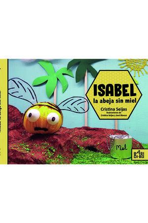 ISABEL, LA ABEJA SIN MIEL
