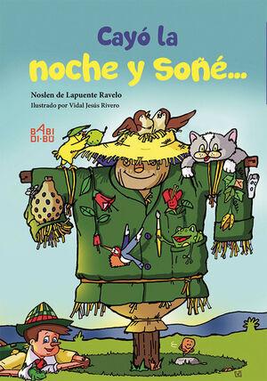 CAYó LA NOCHE Y SOñé...