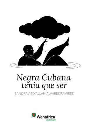 NEGRA CUBANA TENÍA QUE SER