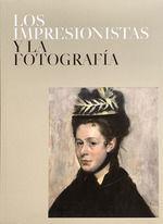 LOS IMPRESIONISTAS Y LA FOTOGRAFÍA